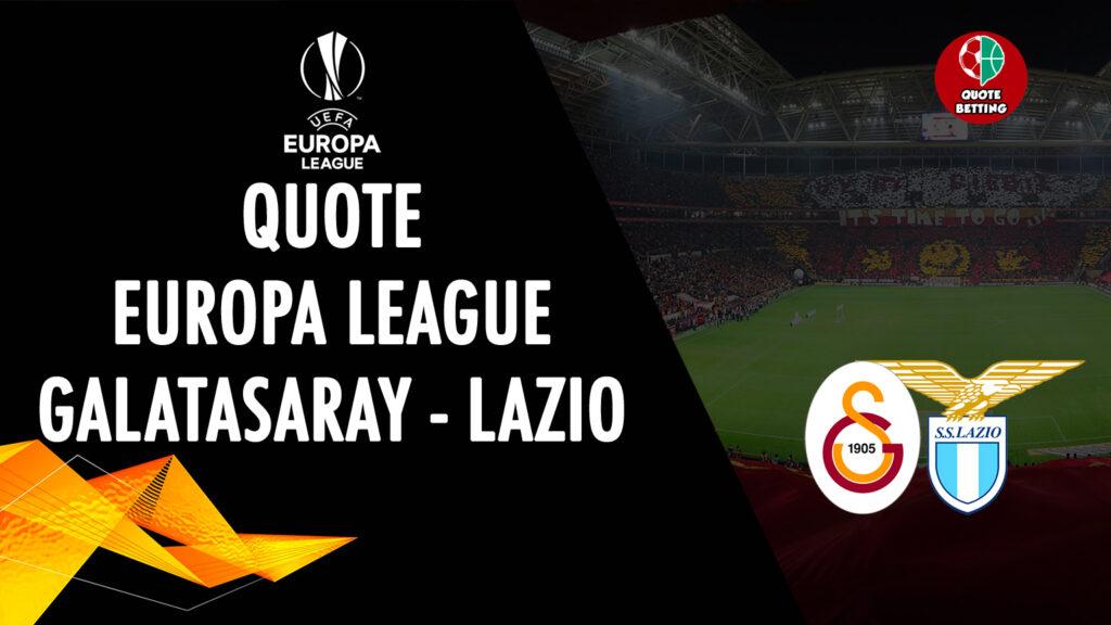 QUOTE galatasaray lazio tempat untuk melihat di tv formasi prediksi peluang taruhan olahraga liga europa uefa UEL