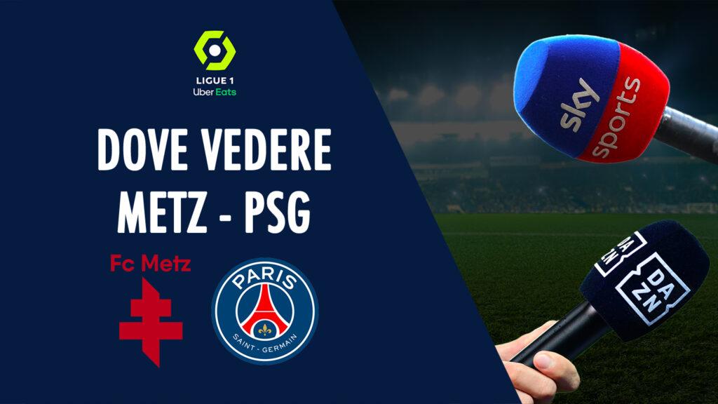 di mana untuk melihat metz psg di tv live streaming sky atau dazn ligue 1 paris saint germain