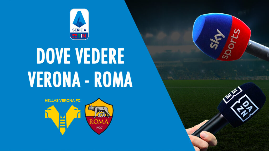 hellas verona rome tempat nonton live streaming sky dazn serie a verona-rome di tv